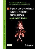 Urgences cardio-vasculaires : place de la radiologie interventionnelle: Congrès des JFICV - Lille 2009 (Collection de la Société française d'imagerie cardiaque et vasculaire)