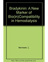 Bradykinin: A New Marker of Bio(in)Compatibility in Hemodialysis