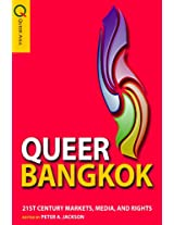 Queer Bangkok - 21st Century Markets, Media, and Rights (Queer Asia)