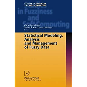 Statistical Modeling, Analysis and Management of Fuzzy Data (Studies in Fuzziness and Soft Computing)