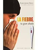 La fiebre, tu gran aliada / Fever, your Good Allied (Coleccion Salud y Vida Natural)