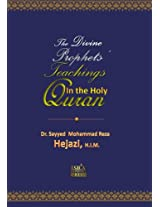 The Divine Prophets` Teachings: The Quranic Interpretation