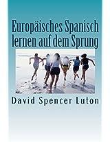 Europäisches Spanisch lernen auf dem Sprung (German Edition)