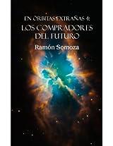 Los compradores del futuro (En órbitas extrañas nº 4) (Spanish Edition)