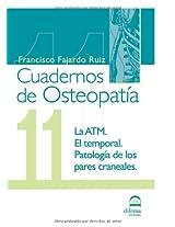 Cuadernos de Osteopatía 11: La ATM. El temporal. Patología de los pares craneales
