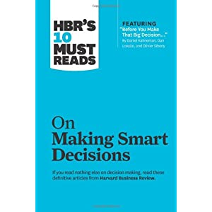 HBR's 10 Must Reads: On Making Smart Decisions