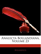 Analecta Bollandiana, Volume 23