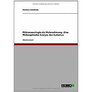 【クリックで詳細表示】Phanomenologie Der Wahrnehmung - Eine Philosophische Analyse Des Autismus [ペーパーバック]