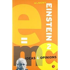 Albert einstein 2 ideas & opinions