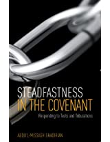 Steadfastness In The Covenant: Responding to Tests and Tribulations