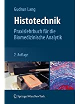 Histotechnik: Praxislehrbuch für die Biomedizinische Analytik