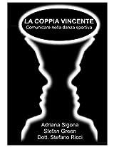 La Coppia Vincente - Comunicare nella danza sportiva (Libri TDA)