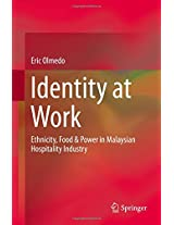 Identity at Work: Ethnicity, Food & Power in Malaysian Hospitality Industry