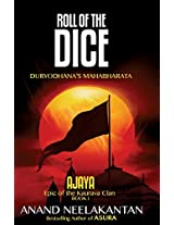 Ajaya: Book 1: Roll of the Dice (Epic of the Kaurava Clan)