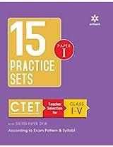 15 Practice Sets CTET Central Teacher Eligibility Test Paper-1 Teacher Selection for Class (I-V)