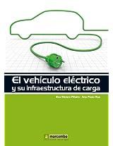 El vehículo eléctrico y su infraestructura de carga (Spanish Edition)