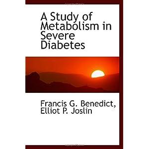 【クリックで詳細表示】A Study of Metabolism in Severe Diabetes [ペーパーバック]