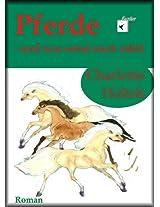 Pferde - und was sonst noch zählt (German Edition)