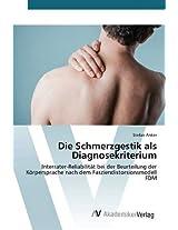 Die Schmerzgestik ALS Diagnosekriterium