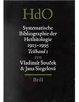 Systematische Bibliographie der Hethitologie 1915-1995, Zusammengestellt Unter Einschluss der Einschlagigen Rezensionen (Handbook of Oriental Studies: Section 1, the Near & Middle East)