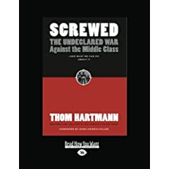 Screwed: The Undeclared War Against the Middle Class and What We Can Do About It: Easyread Large Edition