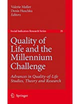 Quality of Life and the Millennium Challenge: Advances in Quality-of-Life Studies, Theory and Research (Social Indicators Research Series)