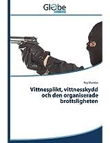 Vittnesplikt, Vittnesskydd Och Den Organiserade Brottsligheten