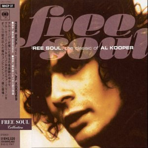 Free Soul The Classic Of Al Kooper