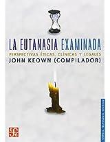 La Eutanasia Examinada (Ciencia, Tecnologia, Sociedad)