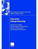 Educating Entrepreneurship: Didaktische Ansätze und europäische Perspektiven - Didactical Approaches and European Perspectives