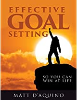 Effective goal setting: so you can win at life