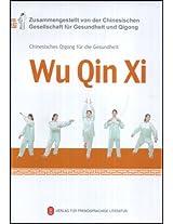 Wu Qin Xi - Chinesisches Qigong Fur Die Gesundheit