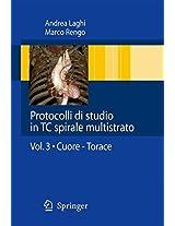 Protocolli di studio in TC spirale multistrato: Volume 3: Cuore - Torace