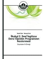 Ilkokul 2. Sinif Ingilizce Dersi Ögretim Programinin Incelenmesi: Diyarbakir Ili Örnegi
