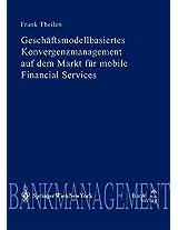 Geschaftmodellbasiertes Konvergenzmanagement Auf Dem Markt Fur Mobile Financial Services (Diskussionsreihe Bank & Borse)