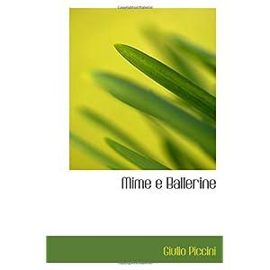 【クリックでお店のこの商品のページへ】Mime e Ballerine: Giulio Piccini: 洋書