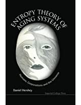 Entropy Theory Of Aging Systems: Humans, Corporations And The Universe: Humans, Corporations and the Universe