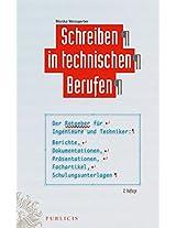 Schreiben in technischen Berufen: Der Ratgeber für Ingenieure und Techniker- Berichte, Dokumentationen, Präsentationen, Fachartikel, Schulungsunterlagen