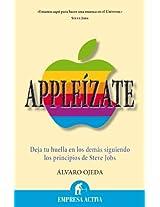 Appleizate / Appleize: Deja Tu Huella En Los Demas Siguiendo Los Principios De Steve Jobs