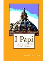 I PAPI - i pontefici e le profezie papali di Malachia da Celestino II a Francesco - Storia e curiosità