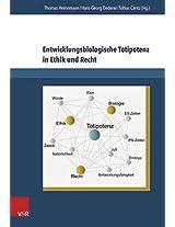Entwicklungsbiologische Totipotenz in Ethik Und Recht: Zur Normativen Bewertung Von Totipotenten Menschlichen Zellen