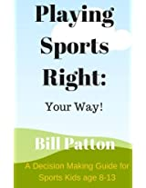 Playing Sports Right Your Way
