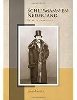 Schliemann En Nederland: Een Leven Vol Verhalen