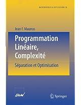 Programmation Linéaire, Complexité: Séparation et Optimisation (Mathématiques et Applications)