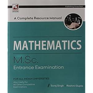 Mathematics - A Complete Guide: M.Sc Entrance Examination