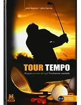Tour tempo/ Tour Tempo: El gran secreto del golf finalmente revelado/ The Great Golf Secret Finally Reveled: 0