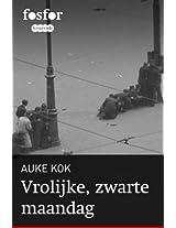 Vrolijke, zwarte maandag: Het verhaal van de beschieting op de Dam in mei 1945 (Fosfor Longreads Book 7) (Dutch Edition)