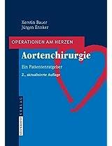 Aortenchirurgie: Ein Patientenratgeber (Operationen am Herzen)