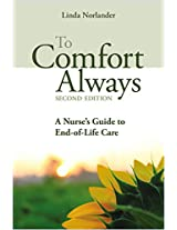 To Comfort Always: A Nurse's Guide to End-of Life Care