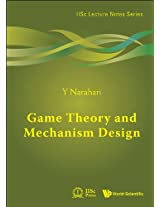 Game Theory and Mechanism Design: 4 (IISc Lecture Notes Series)